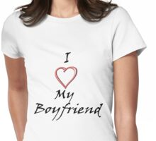 I Love My Boyfriend! Womens Fitted T-Shirt