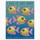 I  DO  IT  MY  WAY by James Oliver