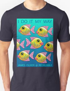 I  DO  IT  MY  WAY T-Shirt