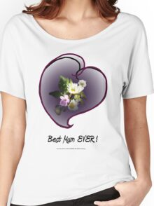 wildflower, Best Mum EVER! heart  Women's Relaxed Fit T-Shirt