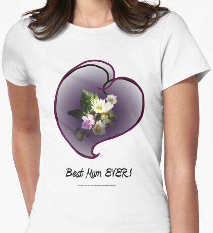 wildflower, Best Mum EVER! heart  Womens Fitted T-Shirt
