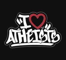 I Love Atheists by Tai's Tees Kids Tee