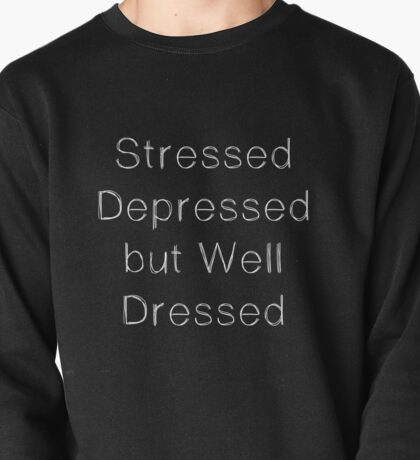 Stressed dressed but well dressed Black & White Pullover