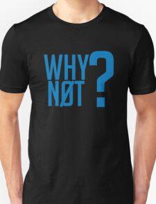 Why Not?  - Westbrook Unisex T-Shirt