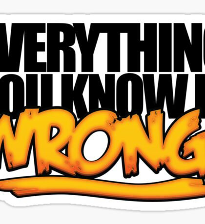Everything You Know is Wrong - Weird Al Sticker