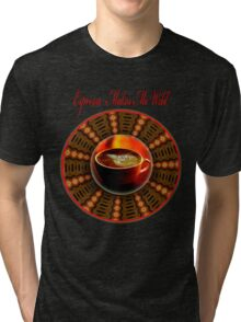 Espresso Makes Me Wild Tri-blend T-Shirt