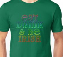 Eat Drink and Be Irish with Rainbow Outline Unisex T-Shirt