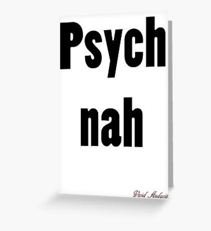 PSYCH NAH Greeting Card