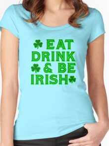 Eat Drink and Be Irish  with Shamrocks Women's Fitted Scoop T-Shirt