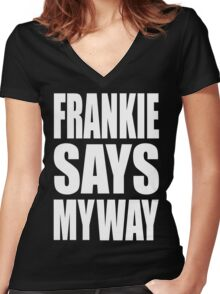 Frankie Say....... Women's Fitted V-Neck T-Shirt