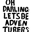 oh darling, let's be adventurers by beverlylefevre