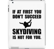Skydiving Not For You iPad Case/Skin