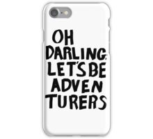 oh darling, let's be adventurers iPhone Case/Skin