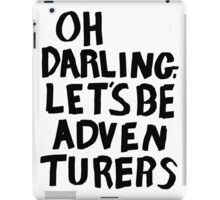 oh darling, let's be adventurers iPad Case/Skin