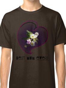 wildflower, Best Mum EVER! heart quirky Classic T-Shirt