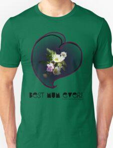wildflower, Best Mum EVER! heart quirky Unisex T-Shirt