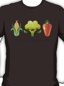 Eat Your Vegetables T-Shirt