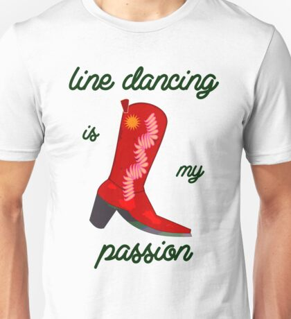 line dancing is my passion Unisex T-Shirt
