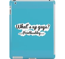 What's up guys? iPad Case/Skin