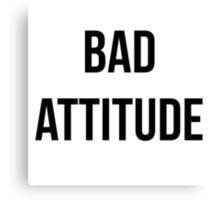 Bad Attitude Canvas Print