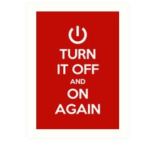 Keep Calm - Turn It Off and On Again Art Print