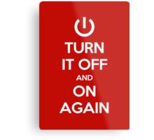 Keep Calm - Turn It Off and On Again Metal Print