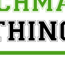 It's a TISCHMANN thing, you wouldn't understand !! Sticker
