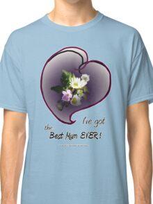 wildflower, Best Mum EVER! heart Classic T-Shirt