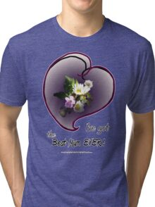 wildflower, Best Mum EVER! heart Tri-blend T-Shirt