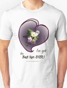 wildflower, Best Mum EVER! heart Unisex T-Shirt