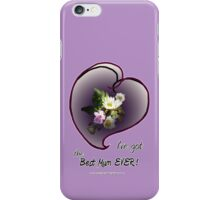 wildflower, Best Mum EVER! heart iPhone Case/Skin