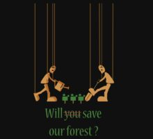 Will you save our forest? by burukutuk