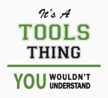 It's a TOOLS thing, you wouldn't understand !! by itsmine