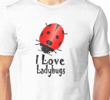 I Love Ladybugs Unisex T-Shirt