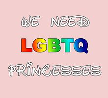 We need LGBTQ princesses by iumba