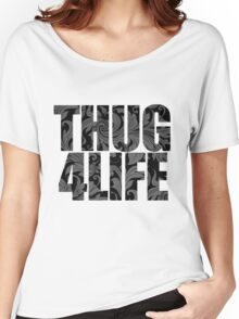 Thug 4 Life Women's Relaxed Fit T-Shirt