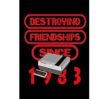 Fun-Tendo: Destroying Friendships since 1983 Photographic Print