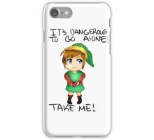 It's Dangerous To Go Alone Take Me! iPhone Case/Skin