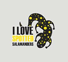I Love Spotted Salamanders Unisex T-Shirt