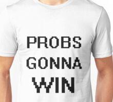 Probs Gonna Win Unisex T-Shirt