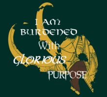 I am burdened with glorious purpose by Cassandra1891