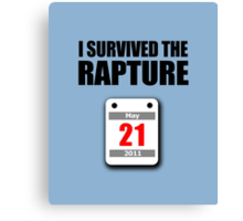 I Survived The Rapture (May 2011) Canvas Print