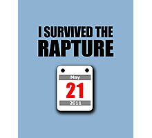 I Survived The Rapture (May 2011) Photographic Print