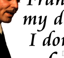 Frankly My Dear Sticker