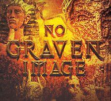 Commandment 2 - No Graven Image by seraphimchris