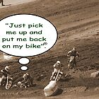 """Help! Motocross thought """"Just pick me up and put me back on my bike""""! by leih2008"""