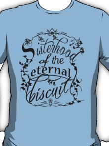 Sisterhood of the Eternal Biscuit T-Shirt