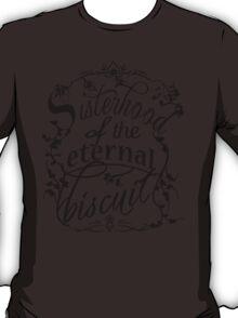 Sisterhood of the Eternal Biscuit T-Shirt