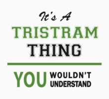 It's a TRISTRAM thing, you wouldn't understand !! by itsmine