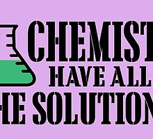 Chemist have all the solutions! by inkedcreatively